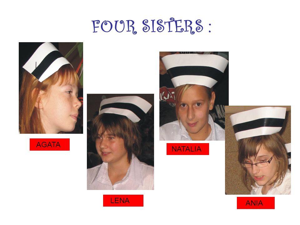 FOUR SISTERS : LENA ANIA AGATA NATALIA