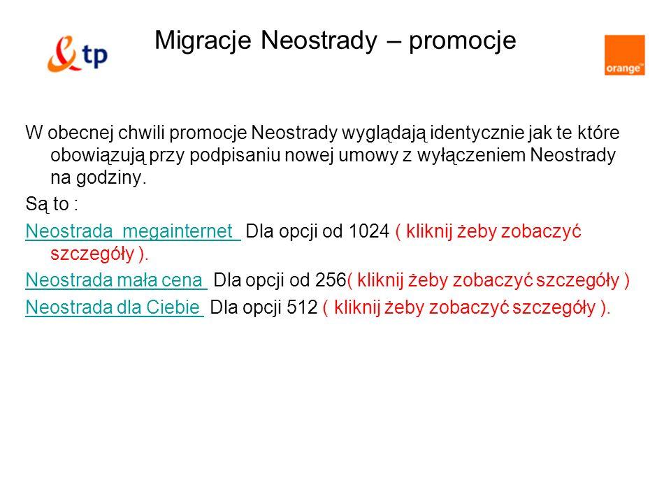 Migracje Neostrady – promocje W obecnej chwili promocje Neostrady wyglądają identycznie jak te które obowiązują przy podpisaniu nowej umowy z wyłączeniem Neostrady na godziny.