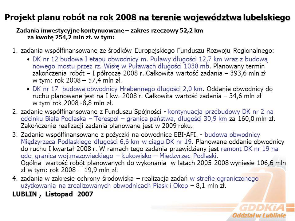 Oddział w Lublinie na terenie województwa lubelskiego Projekt planu robót na rok 2008 na terenie województwa lubelskiego 1.zadania współfinansowane ze