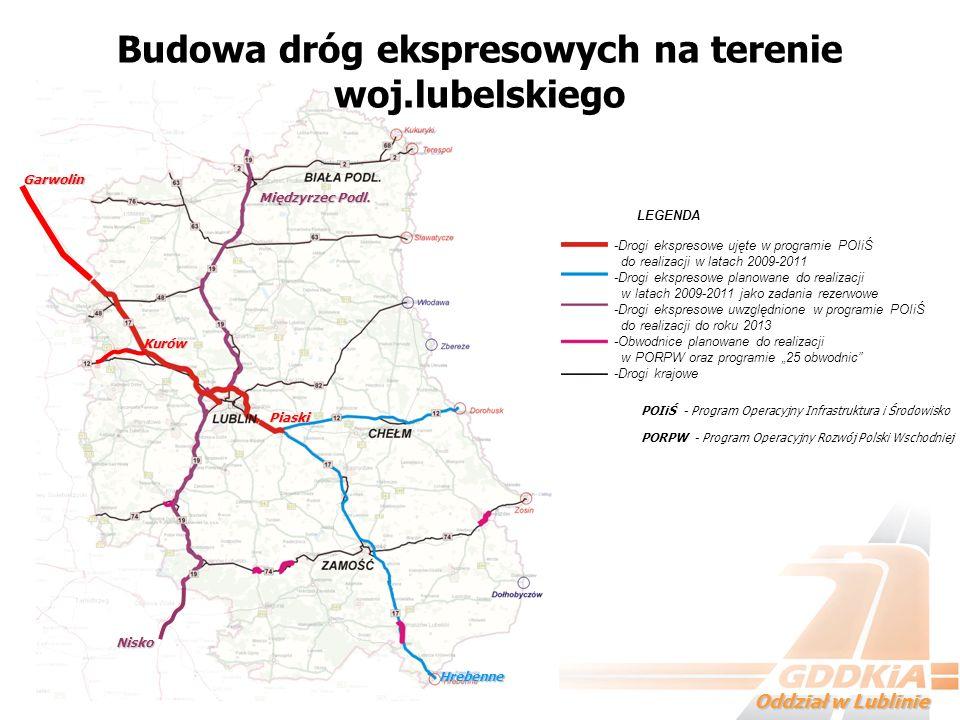 Oddział w Lublinie LEGENDA -Drogi ekspresowe ujęte w programie POIiŚ do realizacji w latach 2009-2011 -Drogi ekspresowe planowane do realizacji w lata