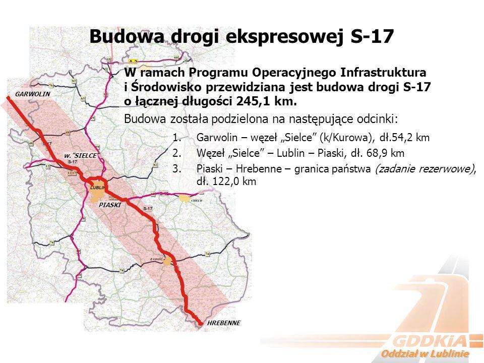 Oddział w Lublinie Budowa drogi ekspresowej S-17 W ramach Programu Operacyjnego Infrastruktura i Środowisko przewidziana jest budowa drogi S-17 o łącz