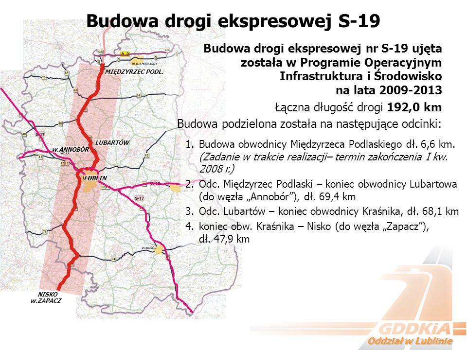 Oddział w Lublinie Budowa drogi ekspresowej S-19 Budowa drogi ekspresowej nr S-19 ujęta została w Programie Operacyjnym Infrastruktura i Środowisko na