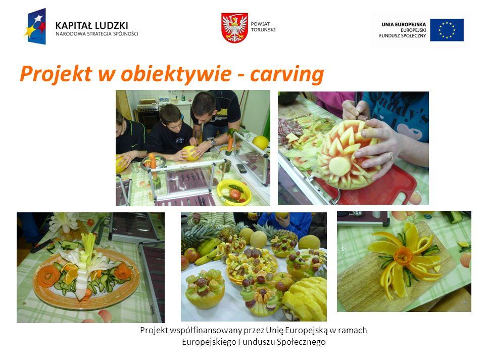 Projekt współfinansowany przez Unię Europejską w ramach Europejskiego Funduszu Społecznego Projekt w obiektywie - carving