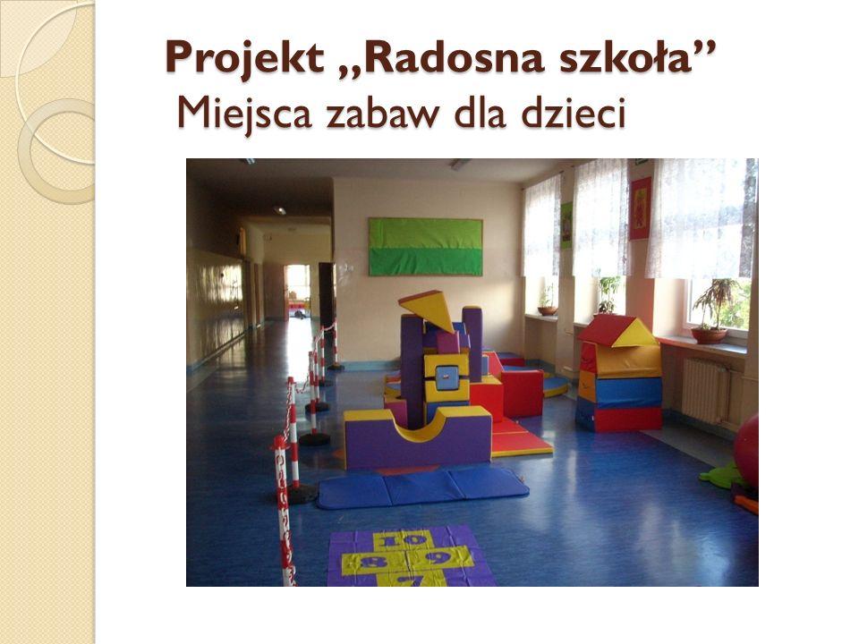 Projekt Radosna szkoła Miejsca zabaw dla dzieci