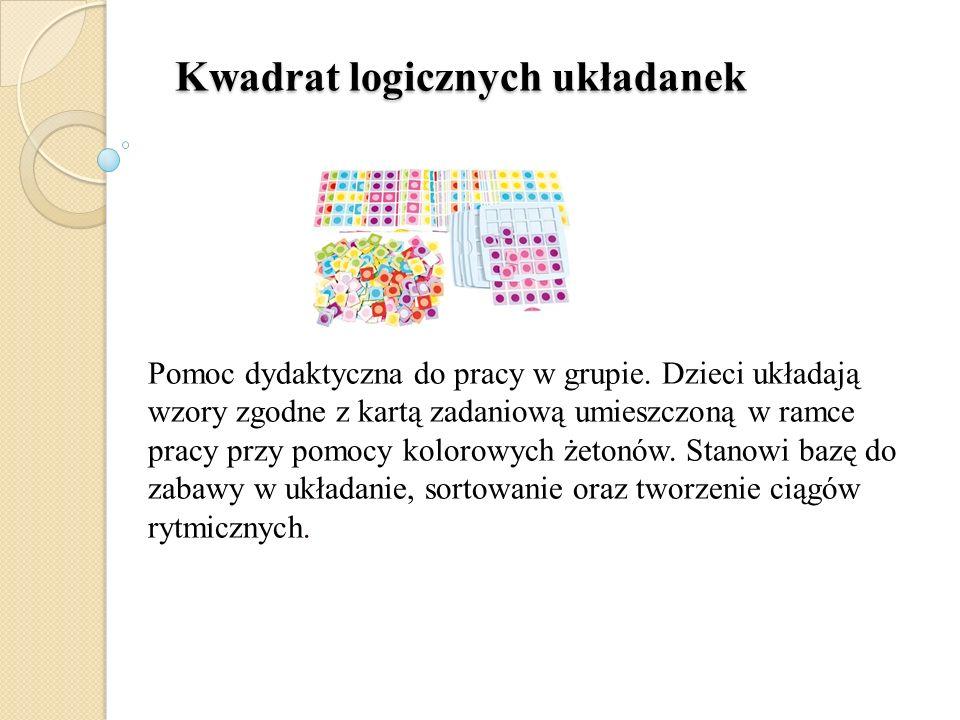 Kwadrat logicznych układanek Kwadrat logicznych układanek Pomoc dydaktyczna do pracy w grupie. Dzieci układają wzory zgodne z kartą zadaniową umieszcz