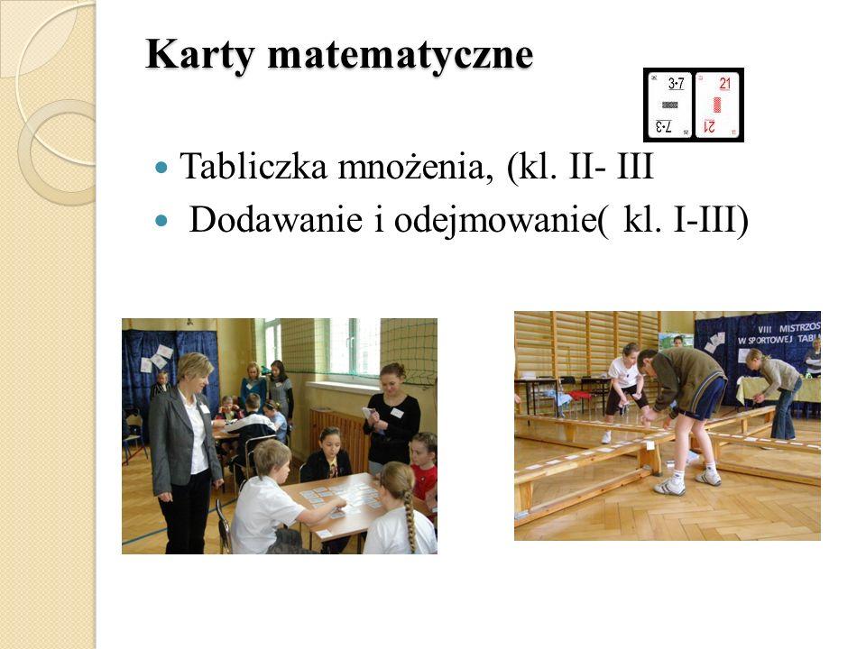 Tabliczka mnożenia, (kl. II- III Dodawanie i odejmowanie( kl. I-III) Karty matematyczne