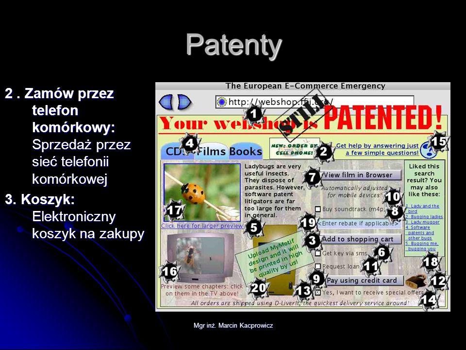 Mgr inż. Marcin Kacprowicz Patenty 2. Zamów przez telefon komórkowy: Sprzedaż przez sieć telefonii komórkowej 3. Koszyk: Elektroniczny koszyk na zakup