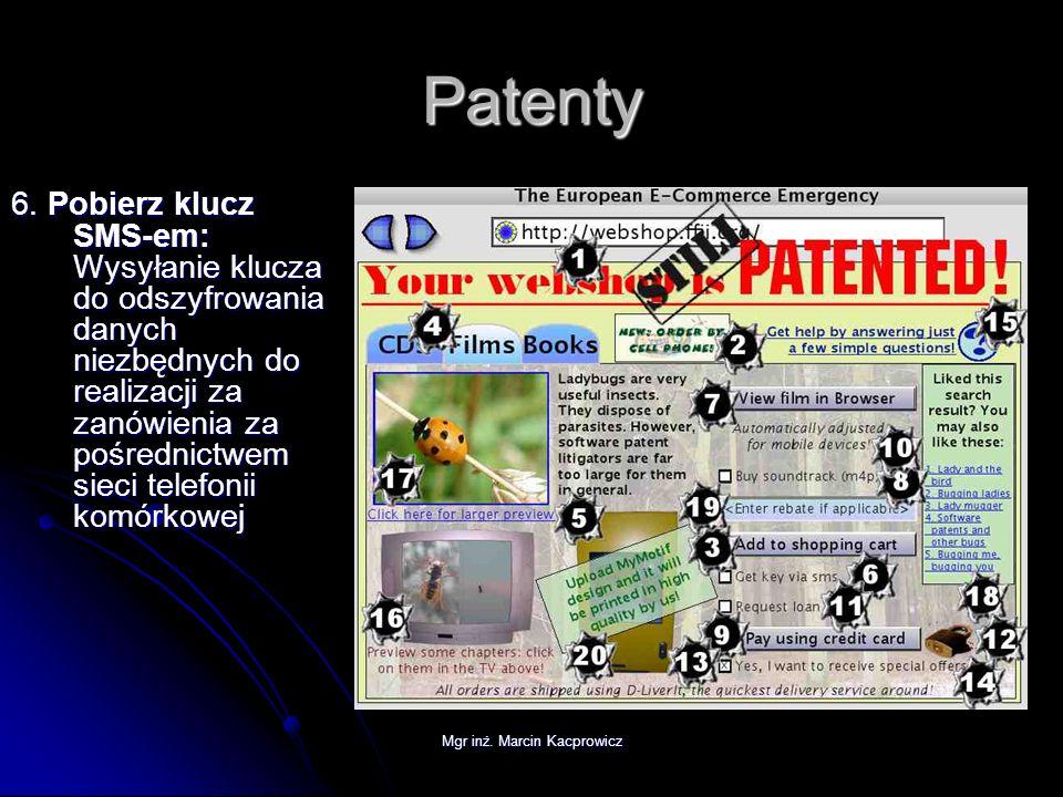 Mgr inż. Marcin Kacprowicz Patenty 6. Pobierz klucz SMS-em: Wysyłanie klucza do odszyfrowania danych niezbędnych do realizacji za zanówienia za pośred