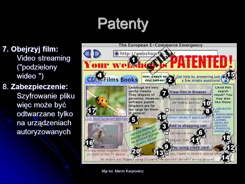 Mgr inż. Marcin Kacprowicz Patenty 7. Obejrzyj film: Video streaming (