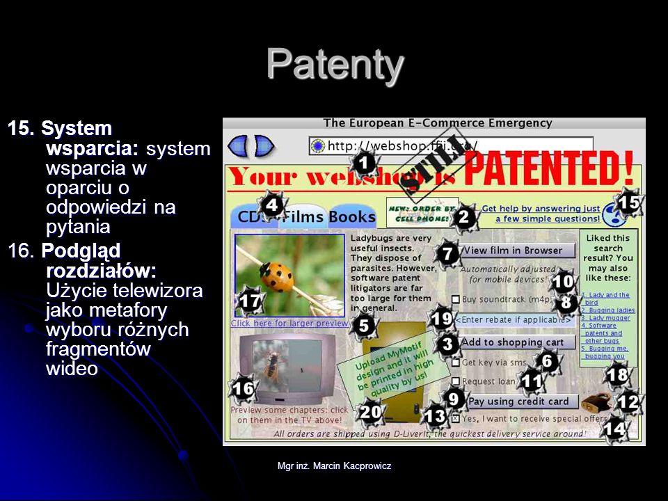 Mgr inż. Marcin Kacprowicz Patenty 15. System wsparcia: system wsparcia w oparciu o odpowiedzi na pytania 16. Podgląd rozdziałów: Użycie telewizora ja
