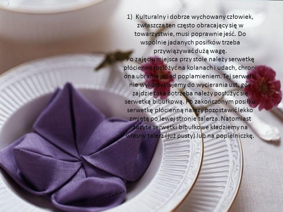 1) Kulturalny i dobrze wychowany człowiek, zwłaszcza ten często obracający się w towarzystwie, musi poprawnie jeść. Do wspólnie jadanych posiłków trze