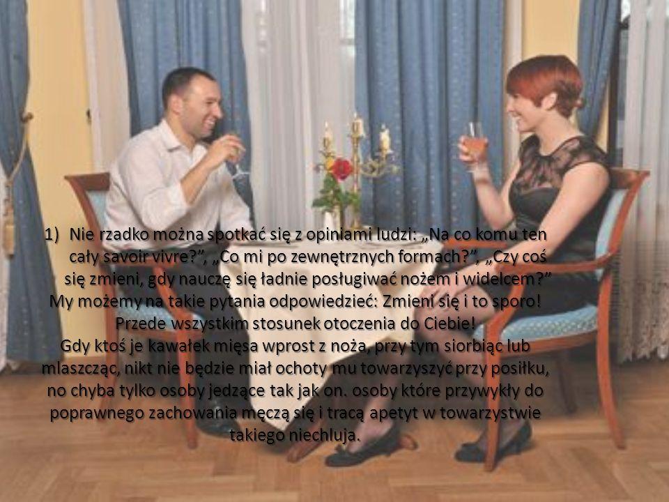 4) A gdy nas zaproszono na spotkanie czy przyjęcie, to pamiętajmy o jednej, podstawowej i najważniejszej zasadzie savoir vivre - Nie spóźniajmy się.