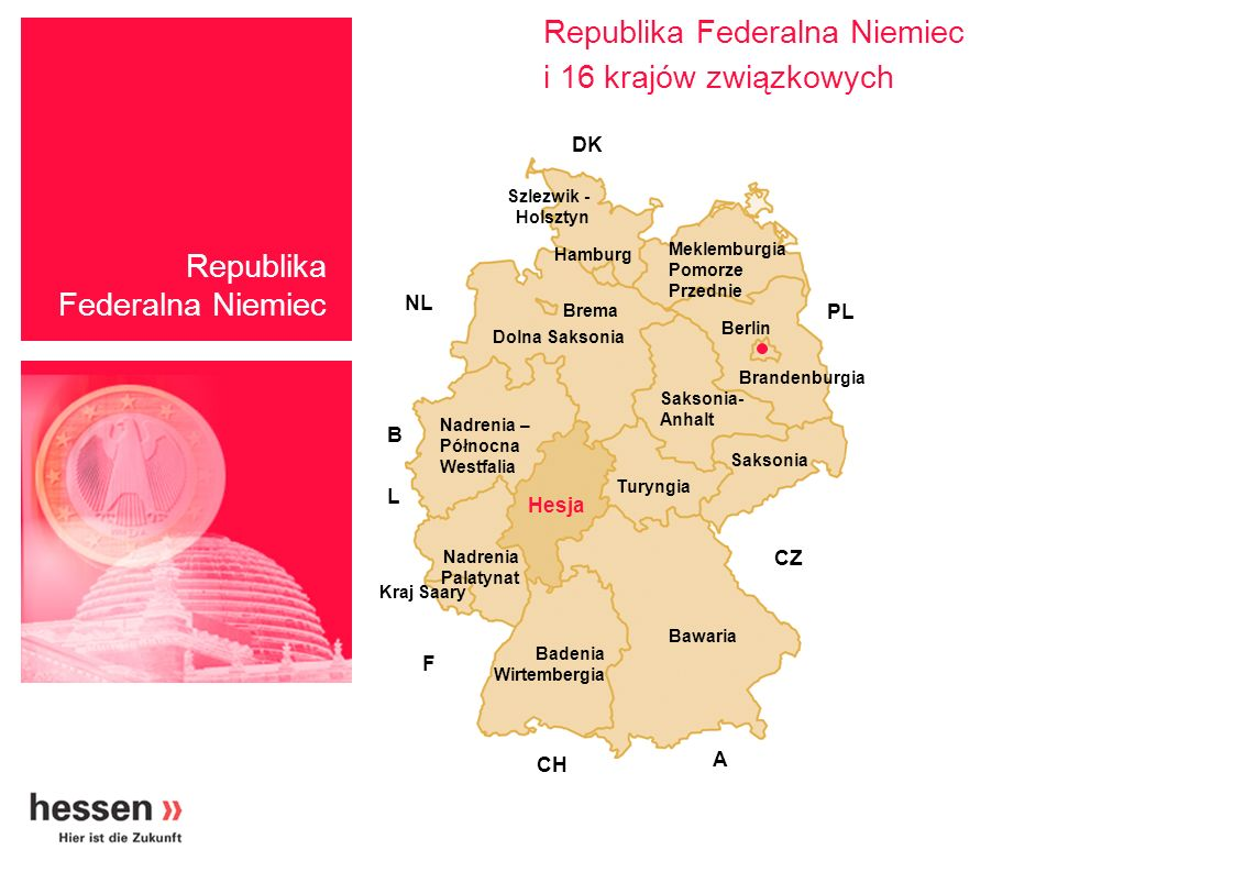 Dane & fakty Kraj związkowy Hesja Największe miasta z liczbą mieszkańców (2002) Frankfurt643.726 Wiesbaden271.553 Kassel194.146 Darmstadt138.959 Offenbach119.233 Hanau 89.185 Marburg 78.138 Giessen 73.580 Fulda 63.149 Rüsselsheim 59.677 Wetzlar 52.723 Bad Homburg 52.513 Źródło: HUS Kassel Marburg Fulda Wetzlar Gießen Bad Homburg Frankfurt Hanau Wiesbaden Offenbach Rüsselsheim Darmstadt Powierzchnia: 21.114 km² Mieszkańcy: 6,1 Mio.
