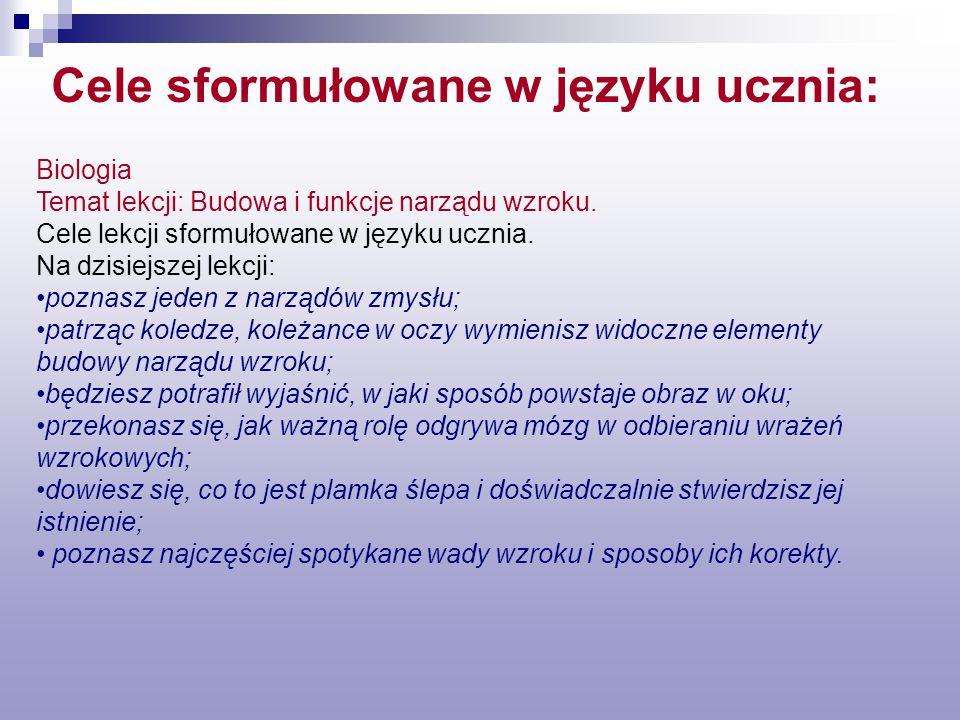 Cele sformułowane w języku ucznia: Biologia Temat lekcji: Budowa i funkcje narządu wzroku. Cele lekcji sformułowane w języku ucznia. Na dzisiejszej le
