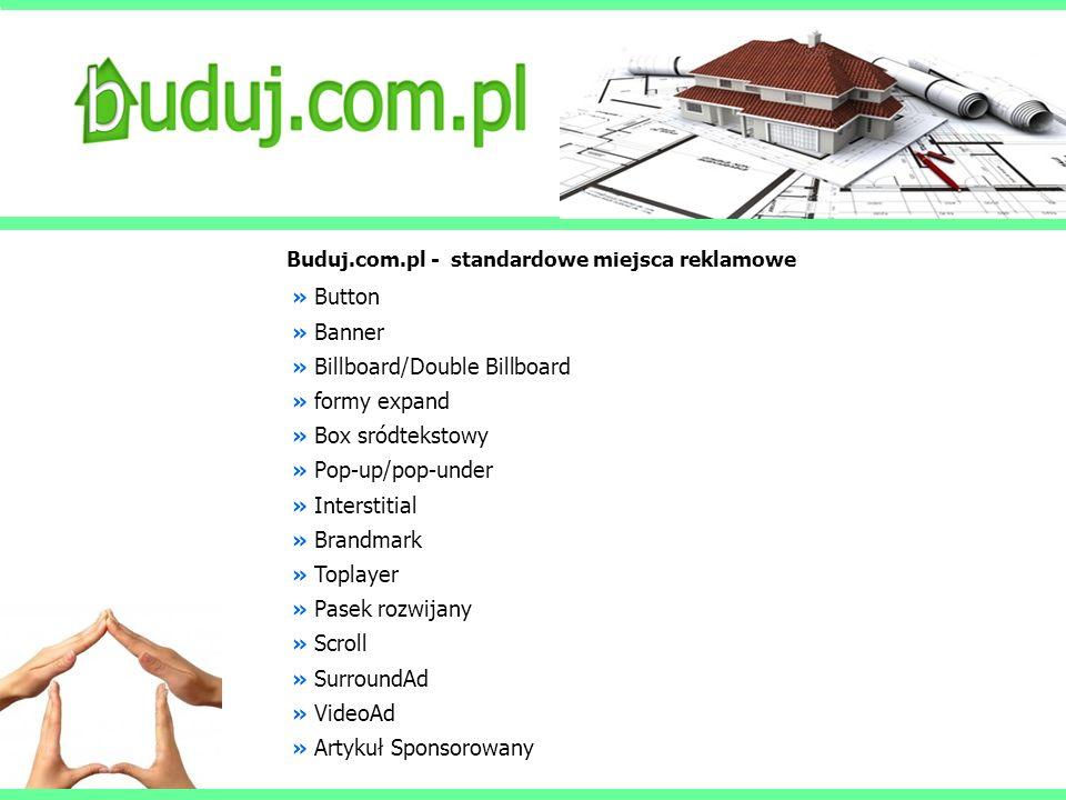 Buduj.com.pl- miejsca reklamowe Standardowe Button mały prostokąt w komponowany w serwis, po lewej stronie niedaleko od pionowej belki nawigacyjnej 120x120 / 10 kB Banner Prostokąt o wymiarach 468x60 pikseli.