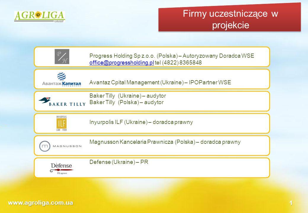 www.agroliga.com.ua1 Firmy uczestniczące w projekcie Progress Holding Sp z.o.o. (Polska) – Autoryzowany Doradca WSE office@progressholding.ploffice@pr