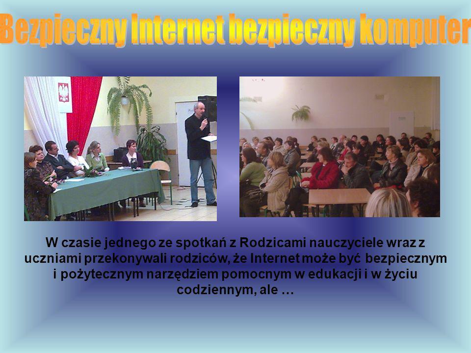 W czasie jednego ze spotkań z Rodzicami nauczyciele wraz z uczniami przekonywali rodziców, że Internet może być bezpiecznym i pożytecznym narzędziem p