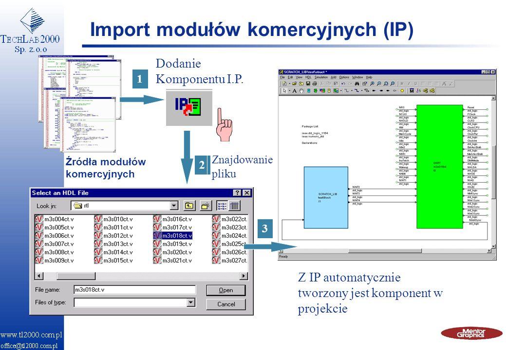 Import modułów komercyjnych (IP) 1 2 3 Źródła modułów komercyjnych Dodanie Komponentu I.P. Znajdowanie pliku Z IP automatycznie tworzony jest komponen
