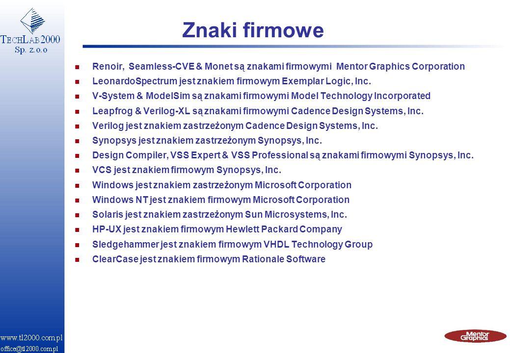 Znaki firmowe n Renoir, Seamless-CVE & Monet są znakami firmowymi Mentor Graphics Corporation n LeonardoSpectrum jest znakiem firmowym Exemplar Logic,