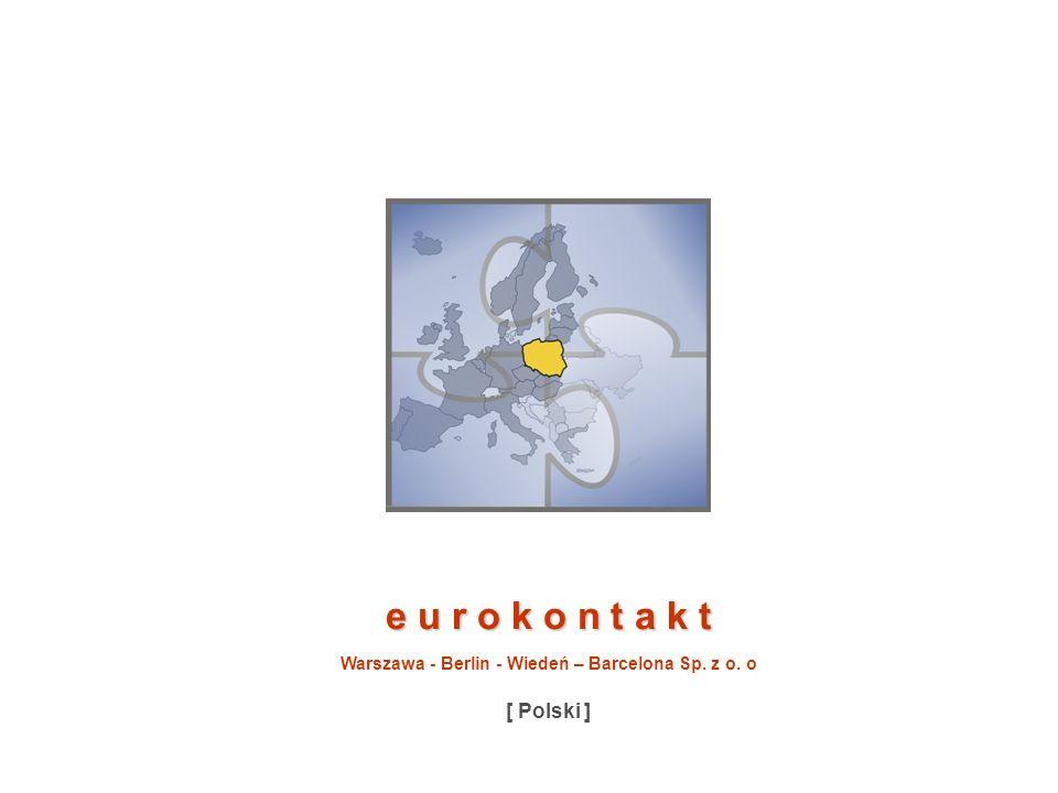 eurokontakt ul.Farysa 64 01-971 Warszawa Tel: +48 22 835 19 99 Fax: +48 22 835 19 99 Mail: eurokontakt@eurokontakt.com.pl www: www.eurokontakt.com.pl to udany kontakt e u r o k o n t a k t