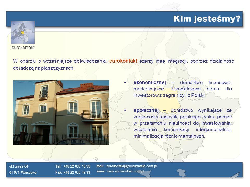 eurokontakt ul.Farysa 64 01-971 Warszawa Tel: +48 22 835 19 99 Fax: +48 22 835 19 99 Mail: eurokontakt@eurokontakt.com.pl www: www.eurokontakt.com.pl Skąd jesteśmy.