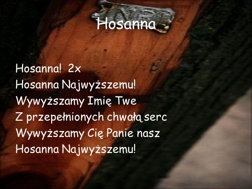 Hosanna Hosanna.2x Hosanna Najwyższemu.