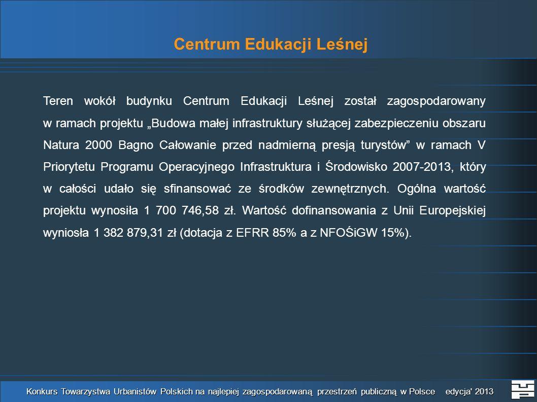 Centrum Edukacji Leśnej Konkurs Towarzystwa Urbanistów Polskich na najlepiej zagospodarowaną przestrzeń publiczną w Polsce edycja' 2013 Teren wokół bu