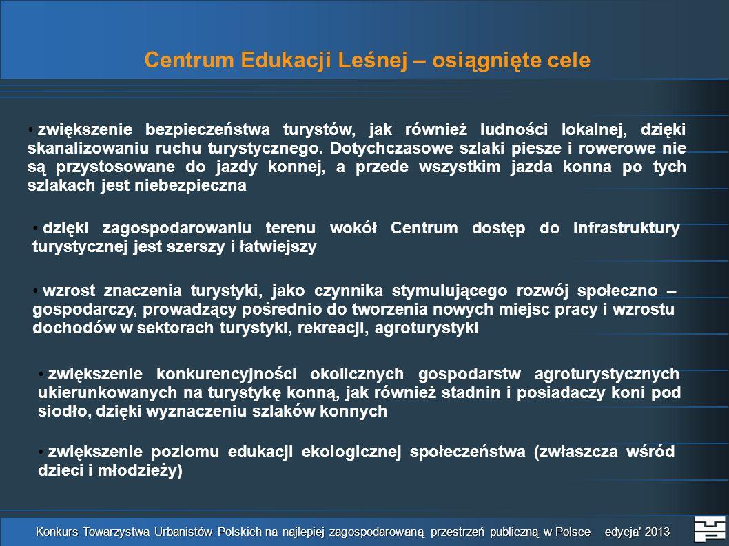 Centrum Edukacji Leśnej – osiągnięte cele Konkurs Towarzystwa Urbanistów Polskich na najlepiej zagospodarowaną przestrzeń publiczną w Polsce edycja' 2