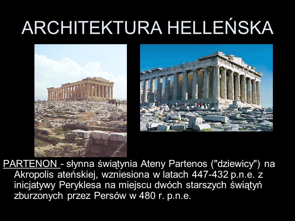 ARCHITEKTURA HELLEŃSKA PARTENON - słynna świątynia Ateny Partenos (