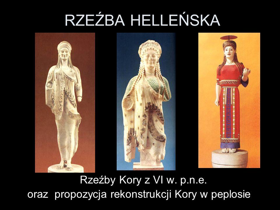 RZEŹBA HELLEŃSKA Rzeźby Kory z VI w. p.n.e. oraz propozycja rekonstrukcji Kory w peplosie