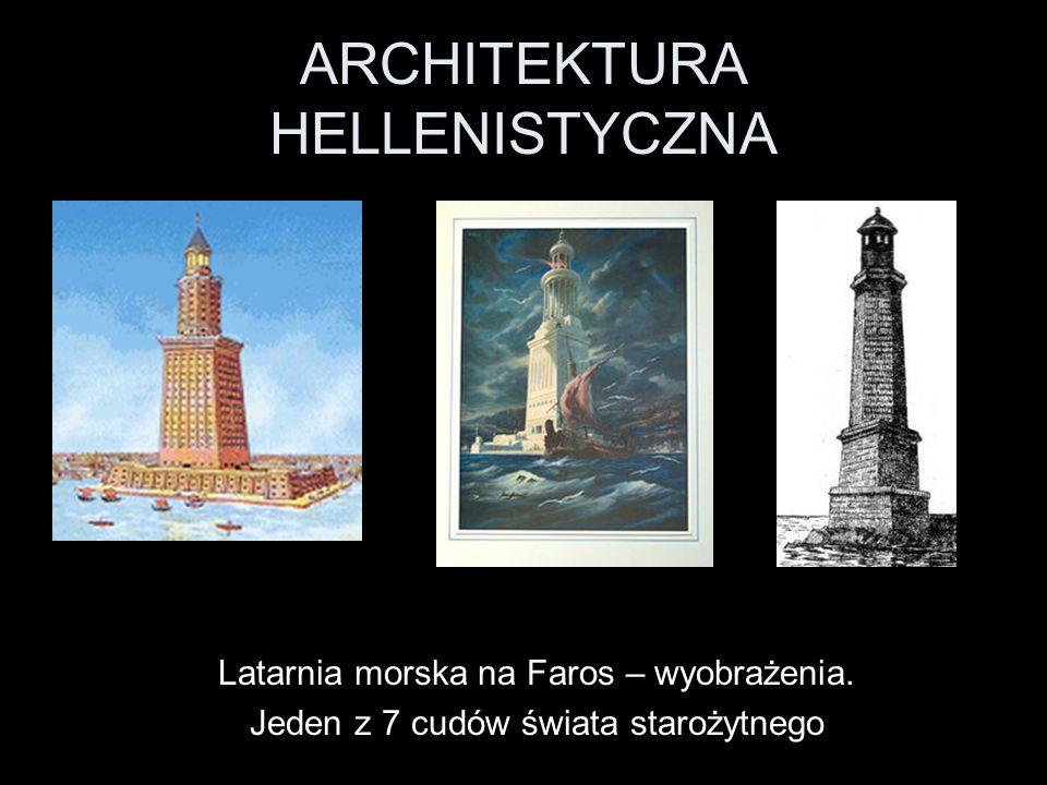 ARCHITEKTURA HELLENISTYCZNA Latarnia morska na Faros – wyobrażenia. Jeden z 7 cudów świata starożytnego
