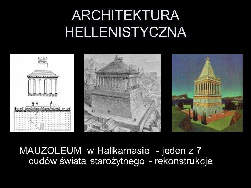ARCHITEKTURA HELLENISTYCZNA MAUZOLEUM w Halikarnasie - jeden z 7 cudów świata starożytnego - rekonstrukcje