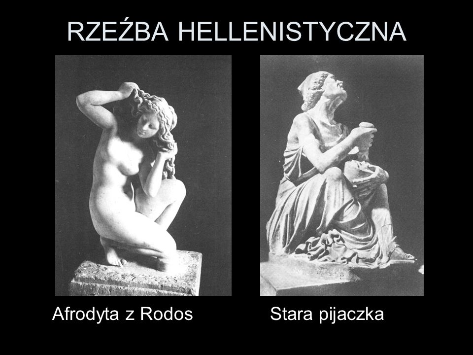 RZEŹBA HELLENISTYCZNA Afrodyta z Rodos Stara pijaczka