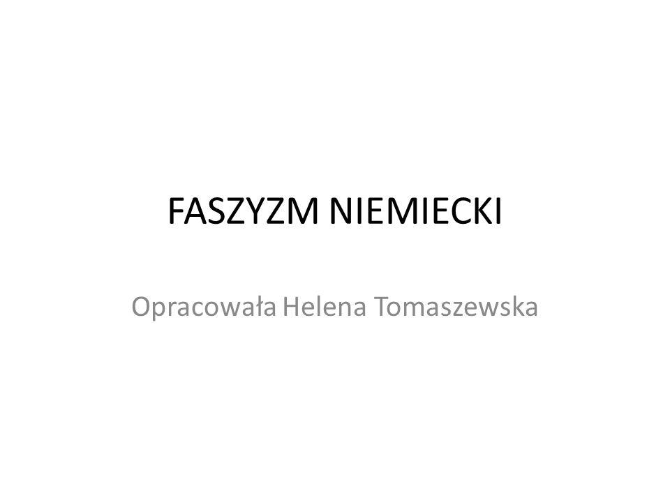 FASZYZM NIEMIECKI Opracowała Helena Tomaszewska