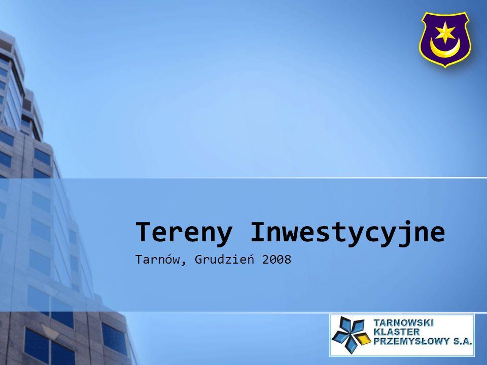 Tereny Inwestycyjne Spis Treści 1.Tereny inwestycyjne Tarnowa 2.