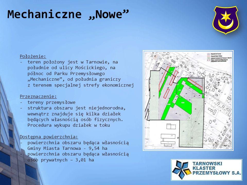 Położenie: - teren położony jest w Tarnowie, na południe od ulicy Mościckiego, na północ od Parku Przemysłowego Mechaniczne, od południa graniczy z te