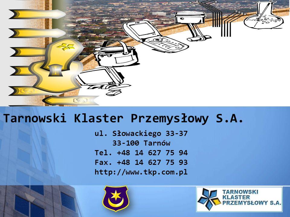 Tarnowski Klaster Przemysłowy S.A. ul. Słowackiego 33-37 33-100 Tarnów Tel. +48 14 627 75 94 Fax. +48 14 627 75 93 http://www.tkp.com.pl