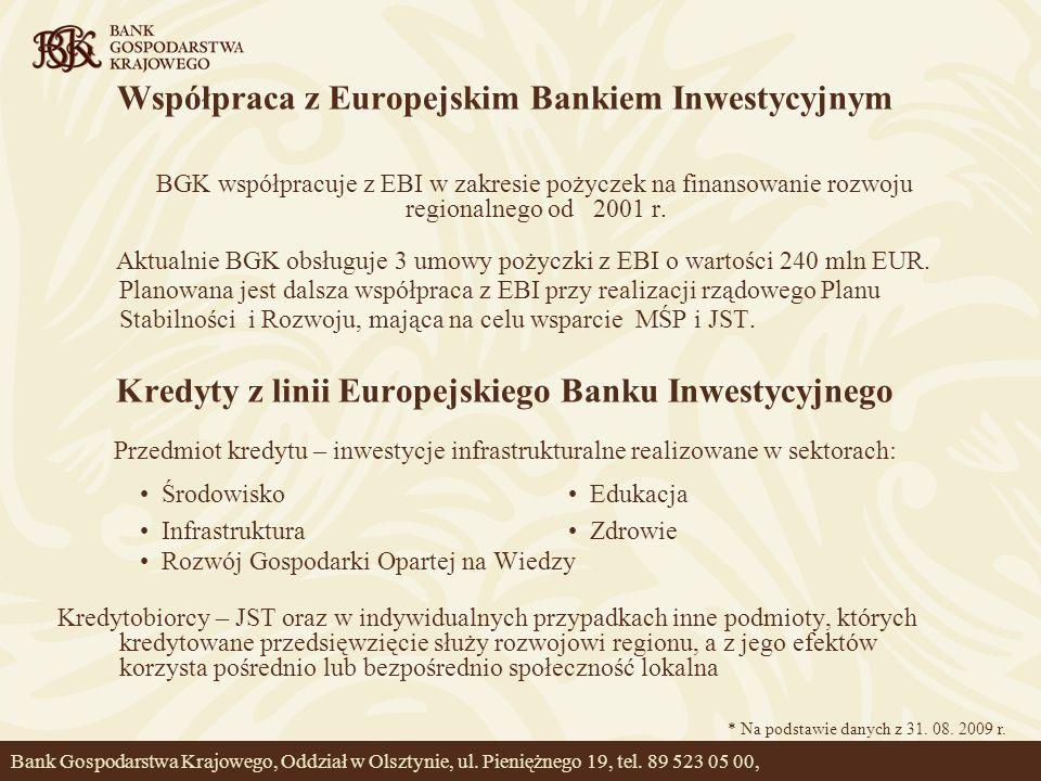 Współpraca z Europejskim Bankiem Inwestycyjnym BGK współpracuje z EBI w zakresie pożyczek na finansowanie rozwoju regionalnego od 2001 r. Aktualnie BG