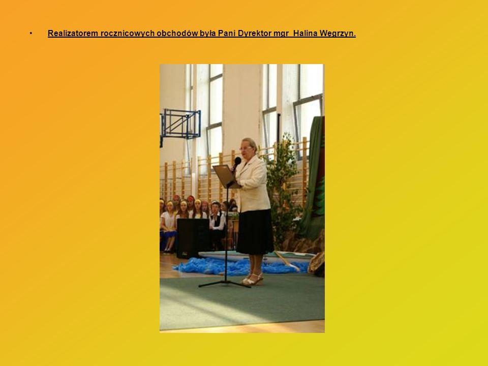 Realizatorem rocznicowych obchodów była Pani Dyrektor mgr Halina Węgrzyn.