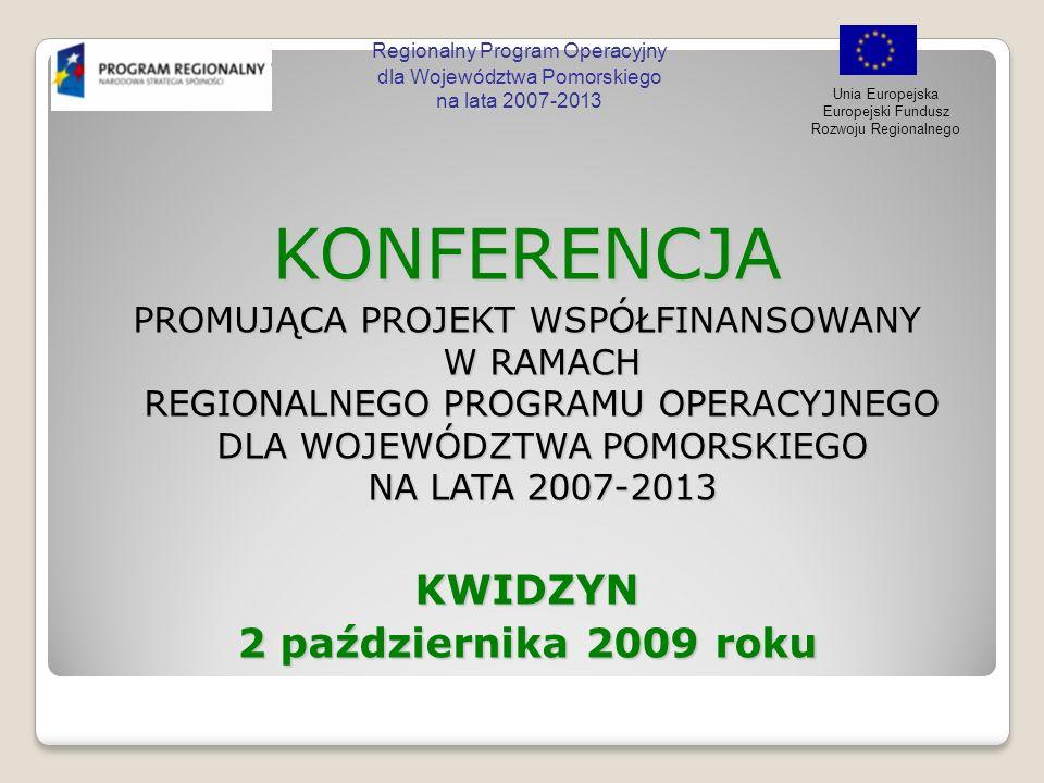 Regionalny Program Operacyjny dla Województwa Pomorskiego na lata 2007-2013 Unia Europejska Europejski Fundusz Rozwoju Regionalnego Tor wizji HD Tor wizji HD