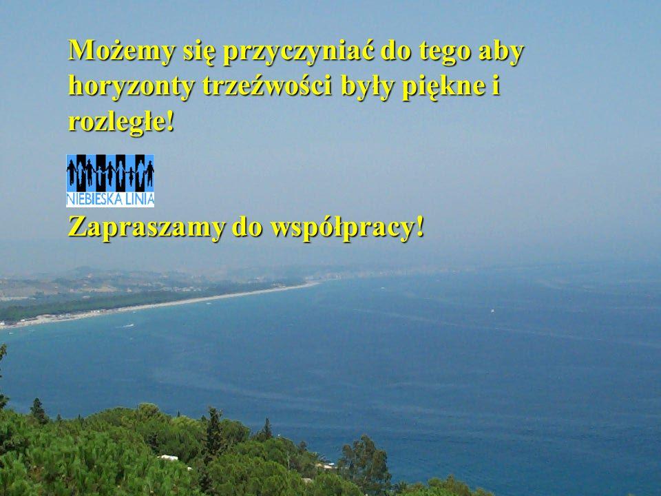13 Możemy się przyczyniać do tego aby horyzonty trzeźwości były piękne i rozległe! Zapraszamy do współpracy!