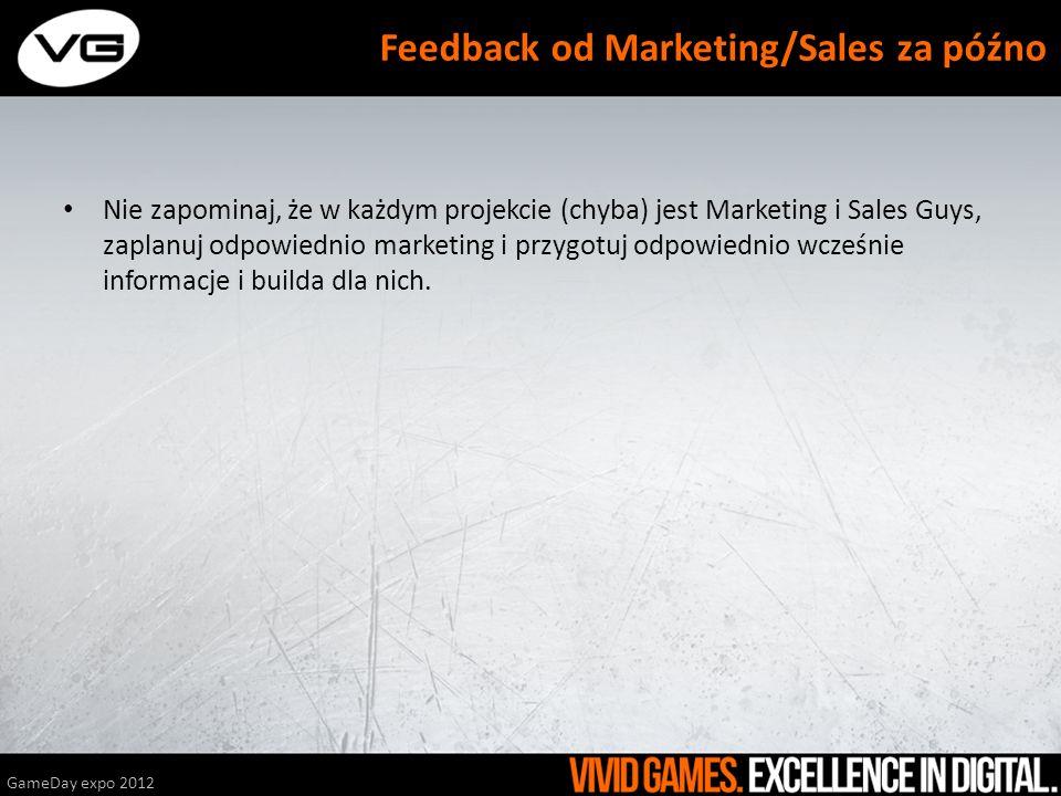 Nie zapominaj, że w każdym projekcie (chyba) jest Marketing i Sales Guys, zaplanuj odpowiednio marketing i przygotuj odpowiednio wcześnie informacje i