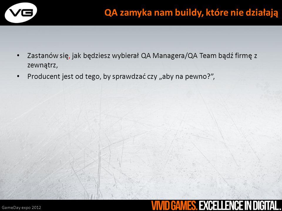 Zastanów się, jak będziesz wybierał QA Managera/QA Team bądź firmę z zewnątrz, Producent jest od tego, by sprawdzać czy aby na pewno?, GameDay expo 20
