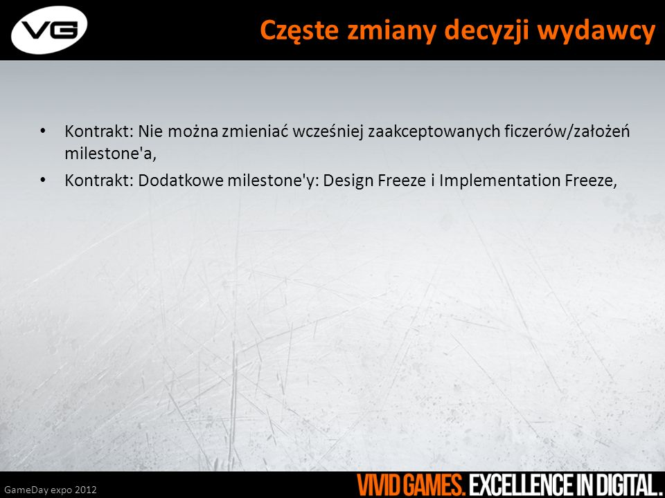 Kontrakt: Nie można zmieniać wcześniej zaakceptowanych ficzerów/założeń milestone a, Kontrakt: Dodatkowe milestone y: Design Freeze i Implementation Freeze, Kontrakt: Określony czas na dostarczenie feedbacku/odpowiedzi.
