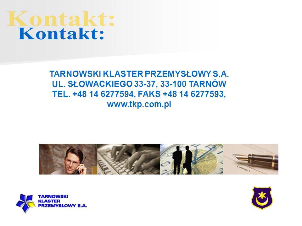 TARNOWSKI KLASTER PRZEMYSŁOWY S.A. UL. SŁOWACKIEGO 33-37, 33-100 TARNÓW TEL. +48 14 6277594, FAKS +48 14 6277593, www.tkp.com.pl