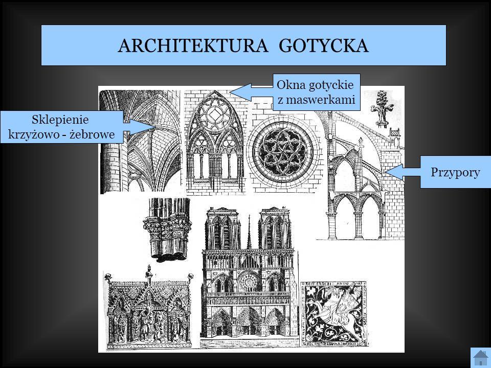 Sklepienie krzyżowo - żebrowe Przypory Okna gotyckie z maswerkami