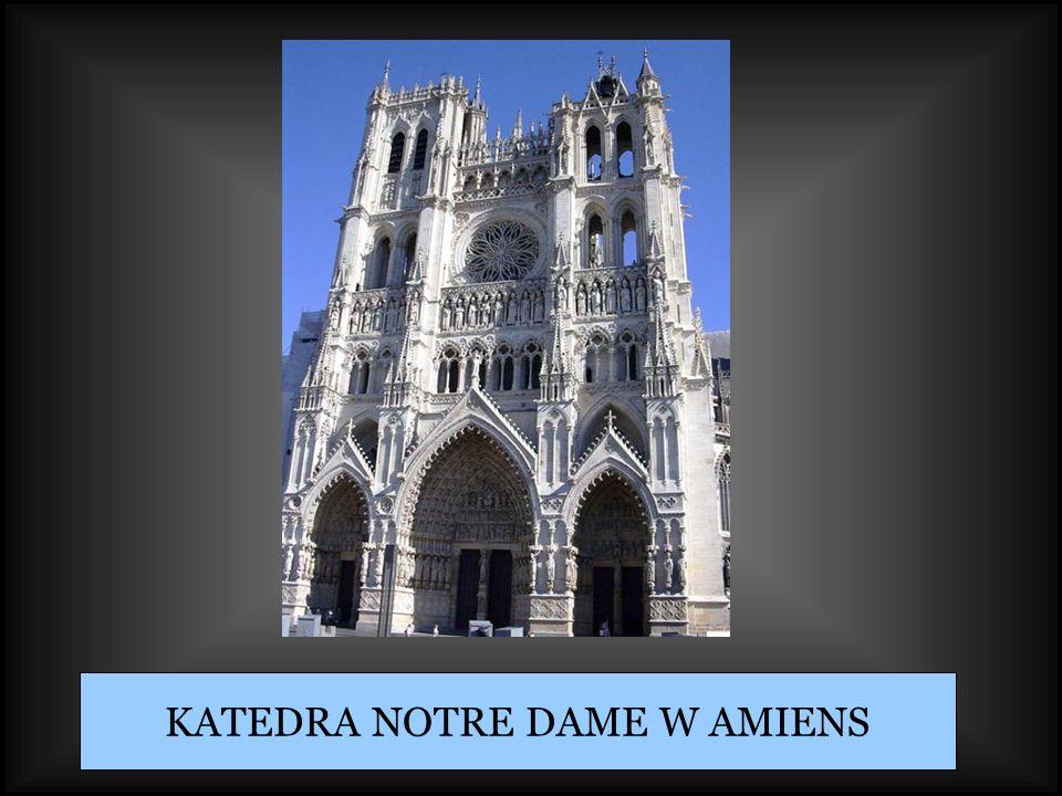 KATEDRA NOTRE DAME W AMIENS