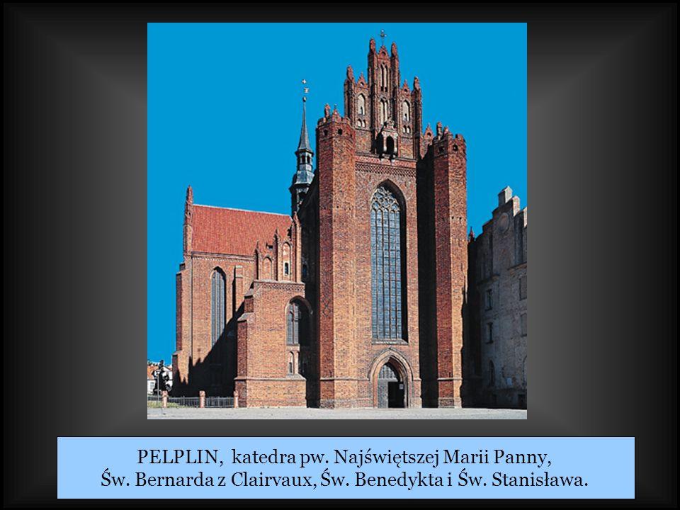 PELPLIN, katedra pw. Najświętszej Marii Panny, Św. Bernarda z Clairvaux, Św. Benedykta i Św. Stanisława.
