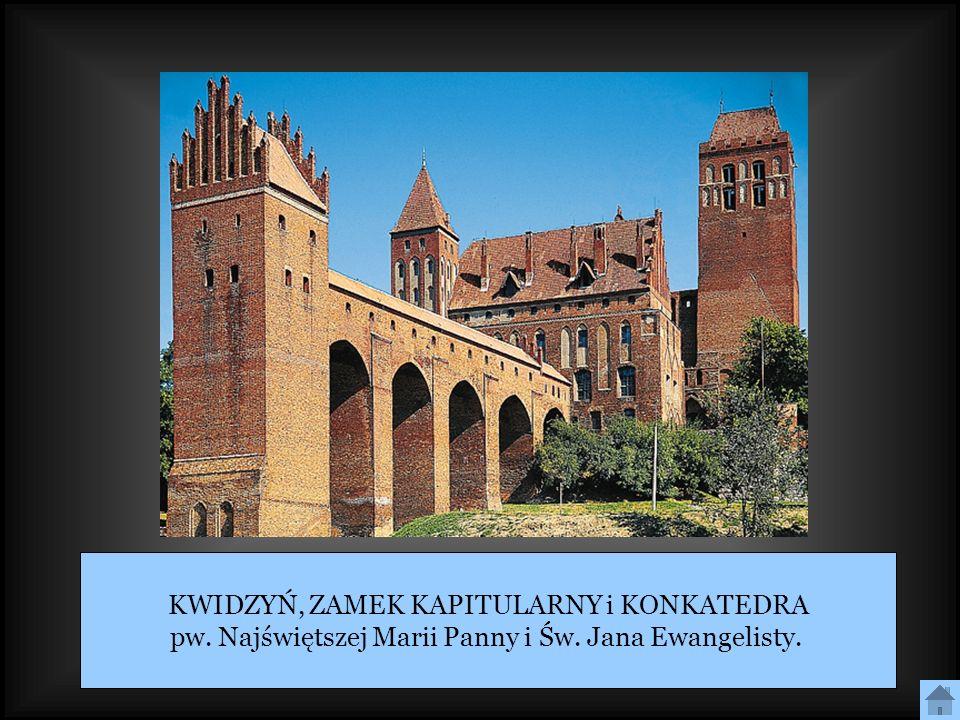 KWIDZYŃ, ZAMEK KAPITULARNY i KONKATEDRA pw. Najświętszej Marii Panny i Św. Jana Ewangelisty.
