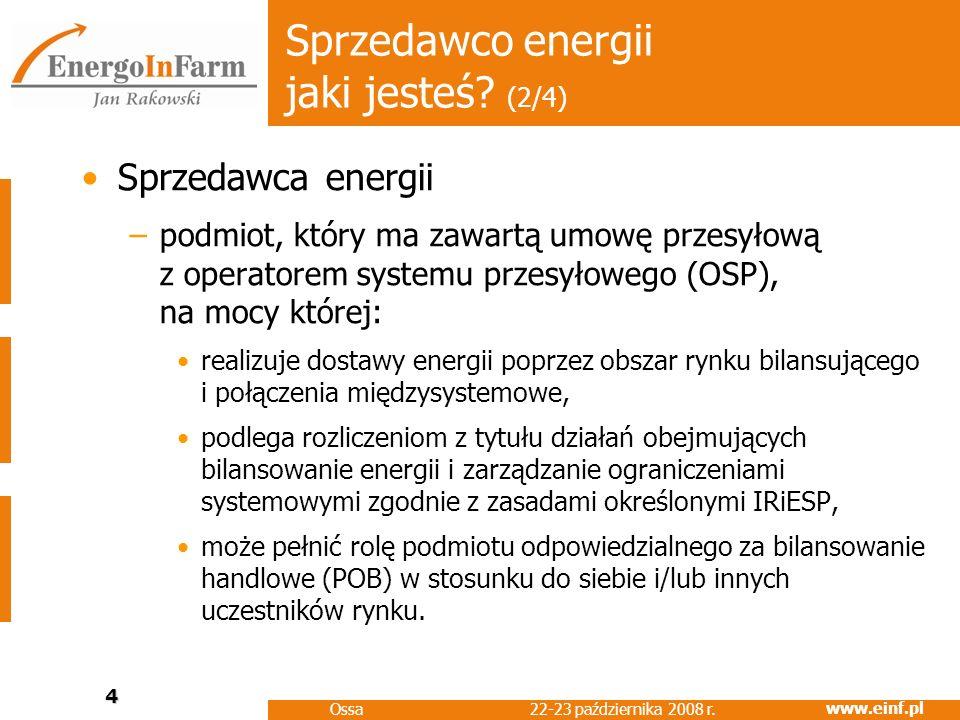 www.einf.pl 22-23 października 2008 r.Ossa 5 Sprzedawco energii jaki jesteś.